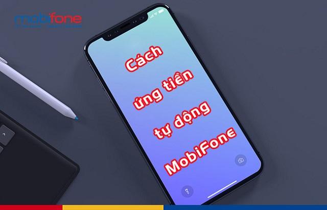 Muốn ứng tiền MobiFone tự động từ 5K đến 50K cần soạn tin nhắn gì?